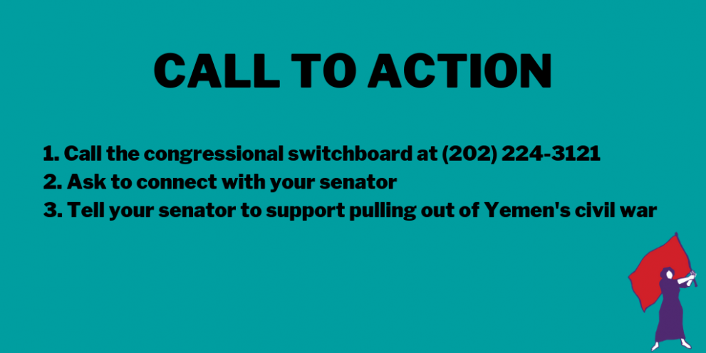 CALL TO ACTION: 1. Call the congressional switchboard at (202) 224-3121. 2. Ask to connect with you senator. 3. Tell your senator to support pulling out of Yemen's civil war.