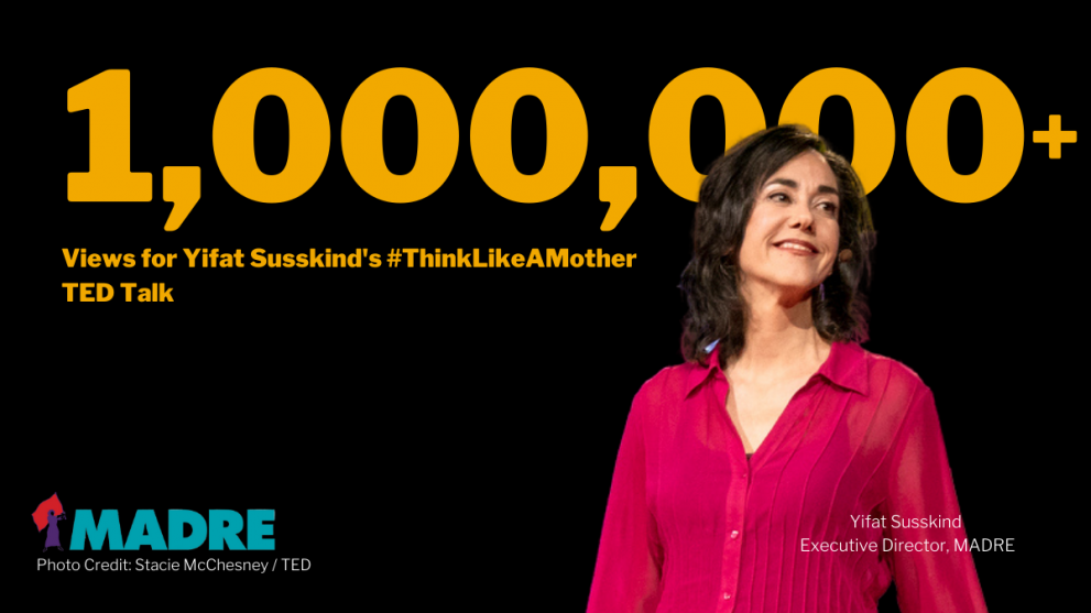 Yifat Susskind, MADRE's executive director, looks at the crowd during her TED talk. Text on the graphic reads: 1,000,000+ Views for Yifat Susskind's #ThinkLikeAMother TED Talk