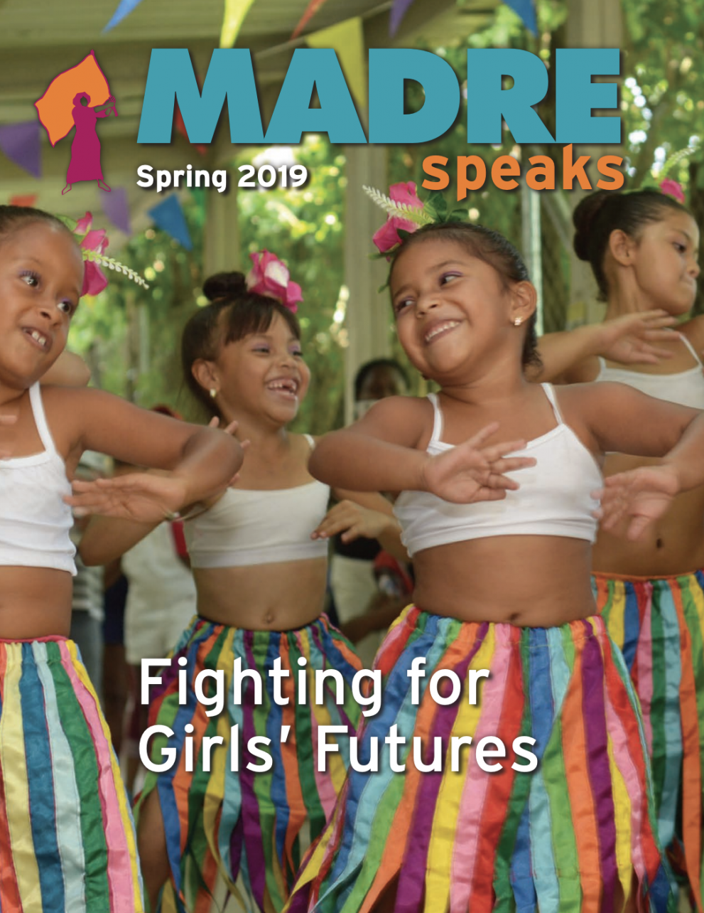MADRE Speaks newsletter cover featuring young girls in Colombia dancing in costumes. Text reads: MADRE Spring 2019 speaks Fighting for Girls' Futures