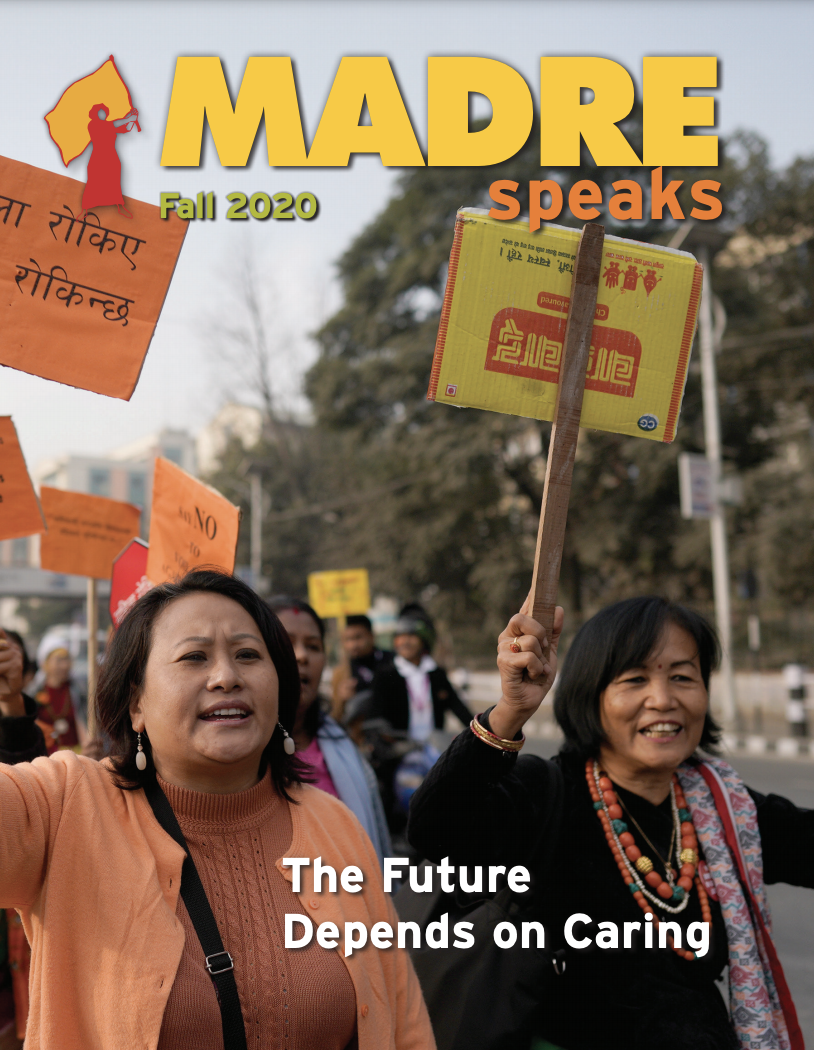 MADRE Speaks Fall Newsletter Cover featuring Nepali women march in protest, carrying sign. Title reads: The Future Depends on Caring