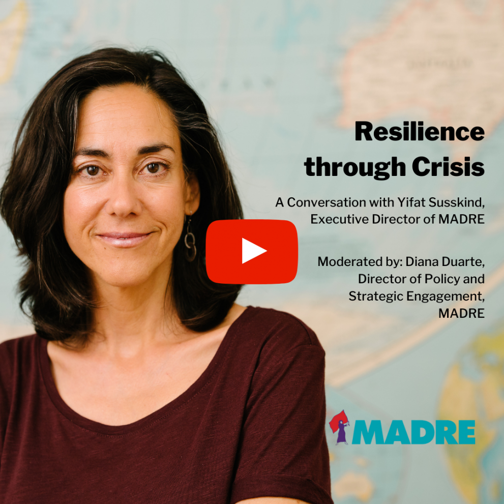 """Graphic with yellow background and black text that reads: """"Resilience through Crisis: A conversation with Yifat Susskind, Executive Director of MADRE. Moderated by Diana Duarte, Director of Policy and Strategic Engagement. Yifat's headshot is to the right"""